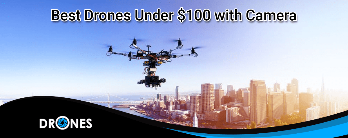 best drones under 100 with camera
