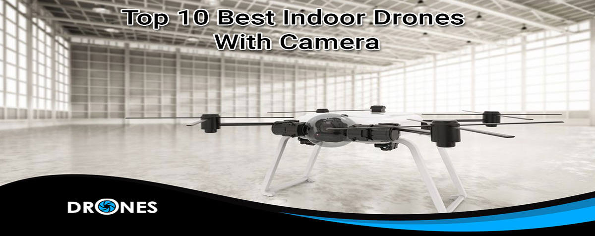 indoor drones with camera